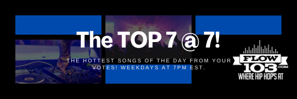 The TOP 7 @ 7 countdown on FLOW 103 - The 7 hottest songs of the day